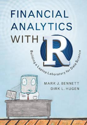 Financial Analytics with R : Building a Laptop Laboratory for Data Science