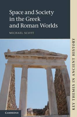 Space and Society in the Greek and Roman Worlds