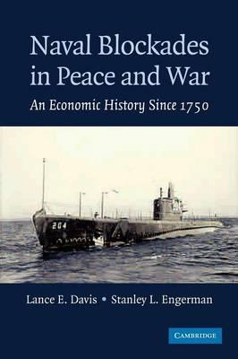 Naval Blockades in Peace and War  An Economic History since 1750