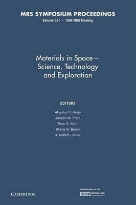 Materials in Space - Science, Technology and Exploration: Volume 551