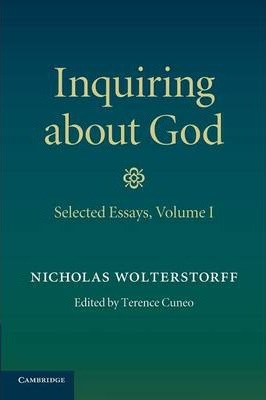Inquiring about God: Selected Essays Volume 1
