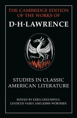 The Cambridge Edition of the Works of D. H. Lawrence: Studies in Classic American Literature