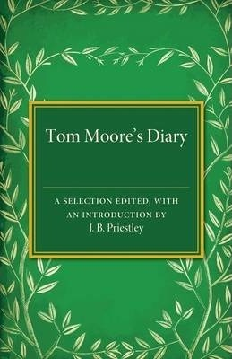 Tom Moore's Diary  A Selection Edited, with an Introduction