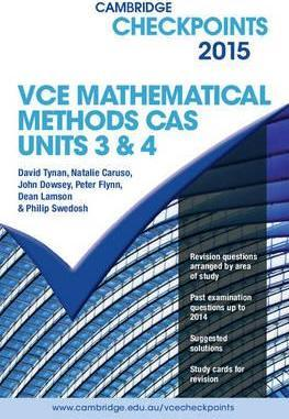 Cambridge Checkpoints: Cambridge Checkpoints VCE Mathematical Methods CAS Units 3 and 4 2015