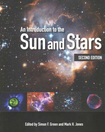 An Introduction to the Sun and Stars : Simon F. Green ...