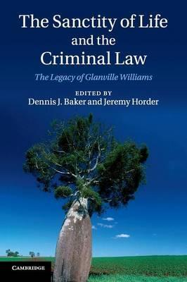 The Sanctity of Life and the Criminal Law  The Legacy of Glanville Williams
