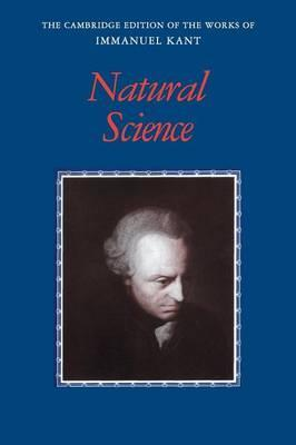 The Cambridge Edition of the Works of Immanuel Kant: Kant: Natural Science