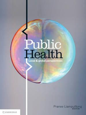 public health local and global perspectives pranee liamputtong pdf