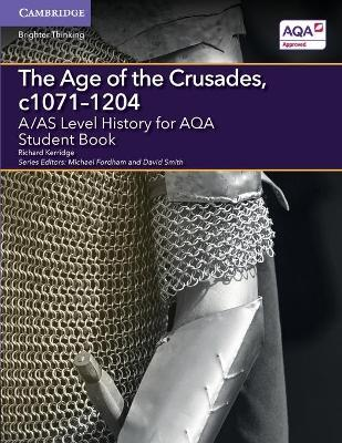 A/AS Level History for AQA The Age of the Crusades, c1071-1204 Student Book