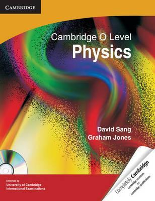 Cambridge O Level Physics with CD-ROM : David Sang