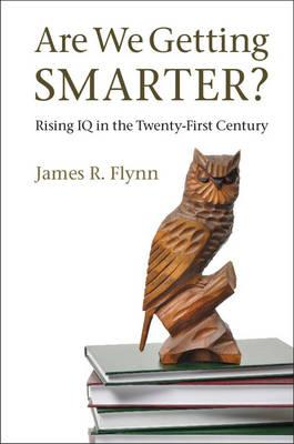 Are We Getting Smarter? : Rising IQ in the Twenty-First Century