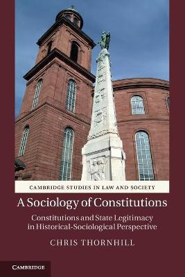 A Sociology of Constitutions: Constitutions and State Legitimacy in Historical-Sociological Perspective