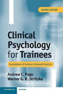 Clinical Psychology for Trainees - Andrew C. Page, Werner G. K. Stritzke