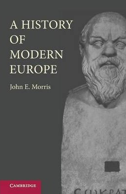 A History of Modern Europe  From the Middle of the Sixteenth Century