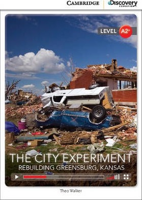 The City Experiment Rebuilding Greensburg, Kansas Low Intermediate Book with Online Access