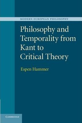 Philosophy and Temporality from Kant to Critical Theory