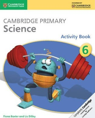 Cambridge Primary Science: Cambridge Primary Science Stage 6 Activity Book
