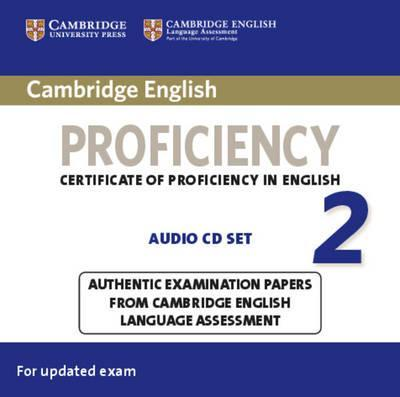 CPE Practice Tests: Cambridge English Proficiency 2 Audio CDs (2): Authentic Examination Papers from Cambridge English Language Assessment