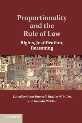Proportionality And The Rule Of Law Grant Huscroft
