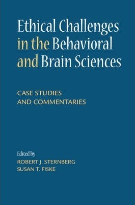 Ethical Challenges in the Behavioral and Brain Sciences: Case Studies and Commentaries