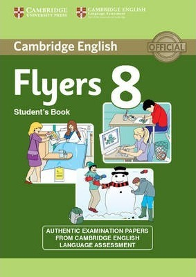 a0ac96b1be30e Cambridge English Young Learners 8 Flyers Student s Book   Cambridge ...