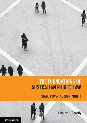 The Foundations of Australian Public Law : State, Power, Accountability