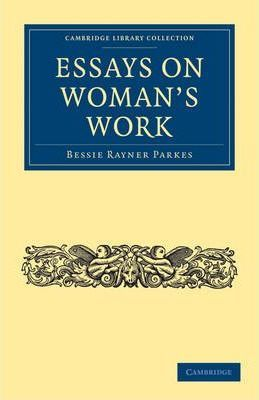 Cambridge Library Collection - British and Irish History, 19th Century: Essays on Woman's Work
