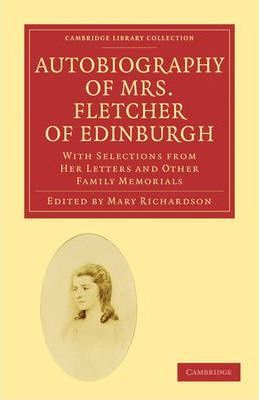 Autobiography of Mrs. Fletcher of Edinburgh