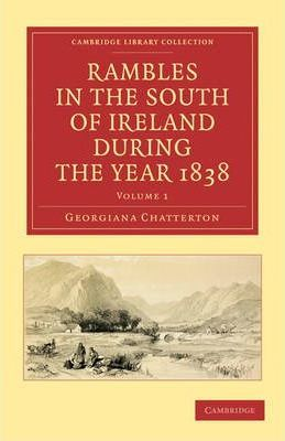 Rambles in the South of Ireland during the Year 1838 2 Volume Set Rambles in the South of Ireland during the Year 1838: Volume 2
