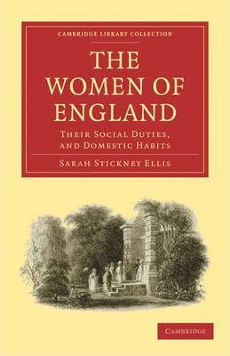 Cambridge Library Collection - British and Irish History, 19th Century: The Women of England: Their Social Duties, and Domestic Habits