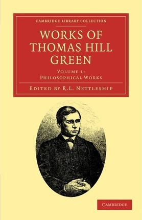 Works of Thomas Hill Green 3 Volume Set Works of Thomas Hill Green: Miscellanies and Memoirs Volume 3