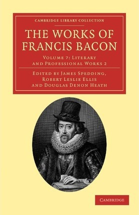 The The Works of Francis Bacon 14 Volume Paperback Set The Works of Francis Bacon: The Letters and the Life 7 Volume 14