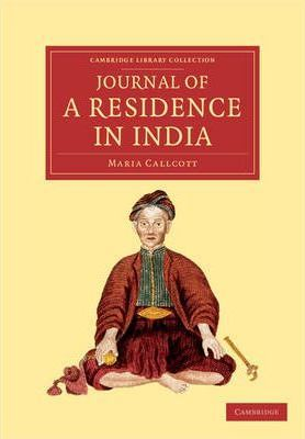 Cambridge Library Collection - Travel and Exploration in Asia: Journal of a Residence in India