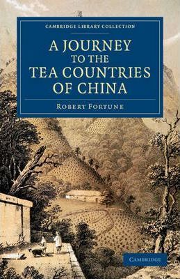 A Journey to the Tea Countries of China : Robert Fortune ...