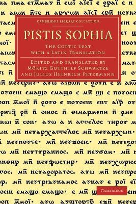 Cambridge Library Collection - Religion: Pistis Sophia: The Coptic Text with a Latin Translation