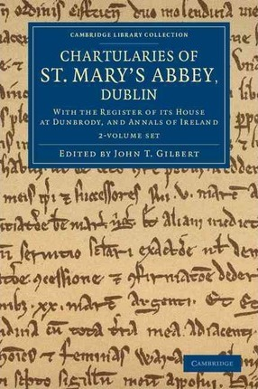Chartularies of St Mary's Abbey, Dublin 2 Volume Set