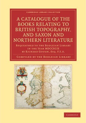 A Catalogue of the Books Relating to British Topography, and Saxon and Northern Literature