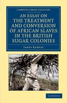 Cambridge Library Collection  Slavery And Abolition An Essay On  Cambridge Library Collection  Slavery And Abolition An Essay On The  Treatment And Conversion Of