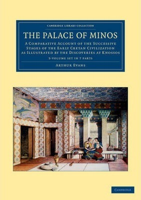 Cambridge Library Collection - Archaeology: The Palace of Minos 4