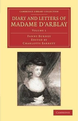 Diary and Letters of Madame d'Arblay Volume 1  Edited  her Niece