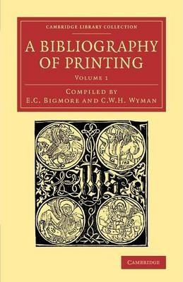 A A Bibliography of Printing 3 Volume Set A Bibliography of Printing: Volume 1