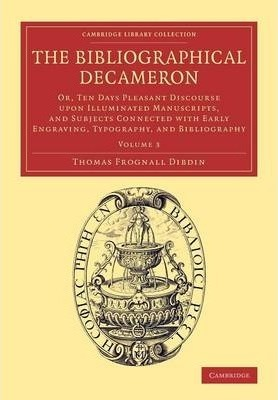 The The Bibliographical Decameron 3 Volume Set The Bibliographical Decameron: Volume 3