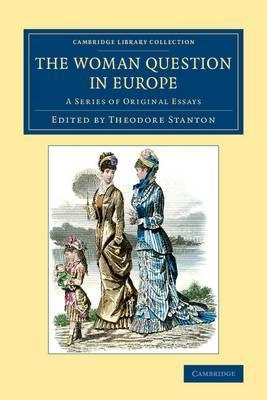 Cambridge Library Collection  Education The Woman Question In  Cambridge Library Collection  Education The Woman Question In Europe A  Series Of Original