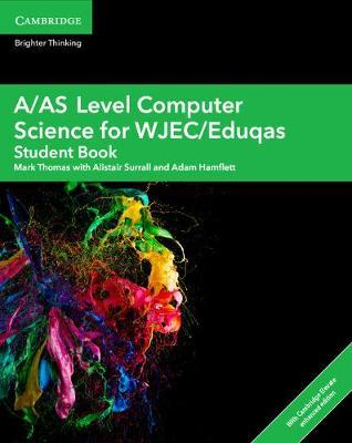 A Level Comp 2 Computer Science WJEC/Eduqas: A/AS Level Computer Science for WJEC/Eduqas Student Book with Cambridge Elevate Enhanced Edition (2 Years)
