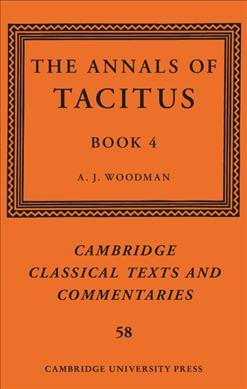 Cambridge Classical Texts and Commentaries: The Annals of Tacitus: Book 4 Series Number 58