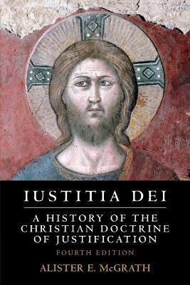 Iustitia Dei  A History of the Christian Doctrine of Justification