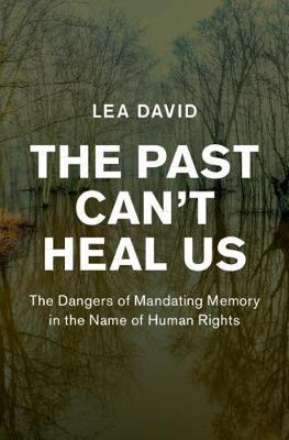 The Past Can't Heal Us