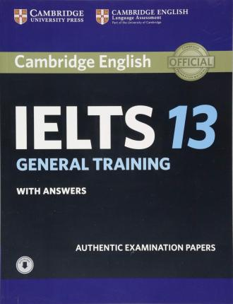 IELTS Practice Tests: Cambridge IELTS 13 General Training Student's Book with Answers with Audio: Authentic Examination Papers