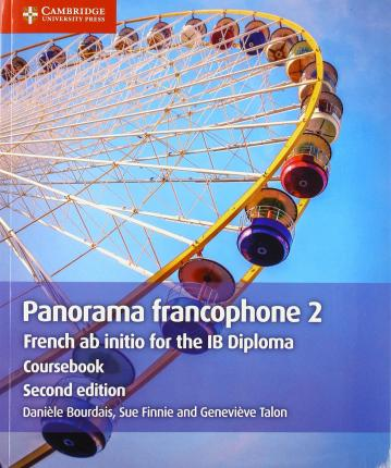 IB Diploma: Panorama francophone 2 Coursebook: French ab initio for the IB Diploma