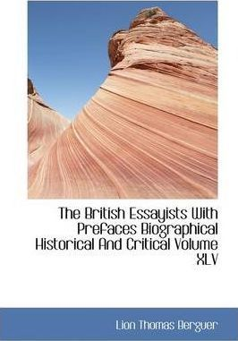 The British Essayists with Prefaces Biographical Historical and Critical Volume XLV